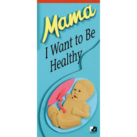 Mama I Want To Be Healthy Booklet/Poster