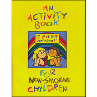 I Love Not Smoking! Activity Book